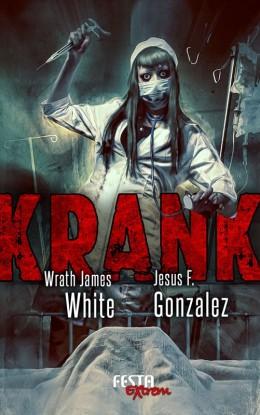 Rezension: Krank von Wrath James White und Jesus F. Gonzales (FestaExtrem)